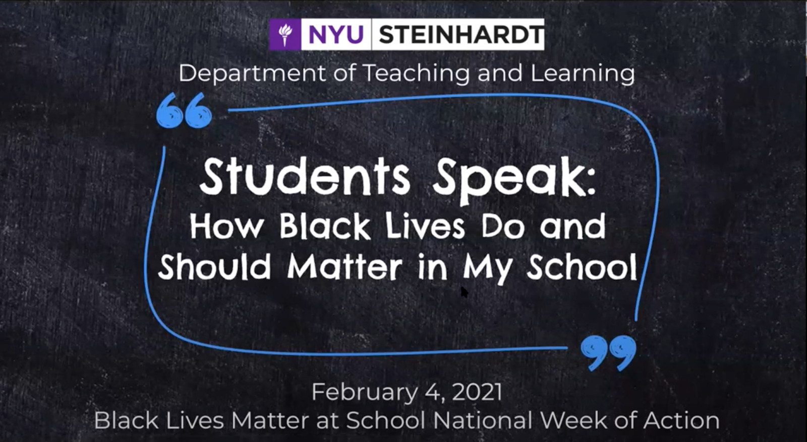 Students Speak: How Black Lives Do and Should Matter in My School virtual panel from NYU Steinhardt on February 4, 2021.